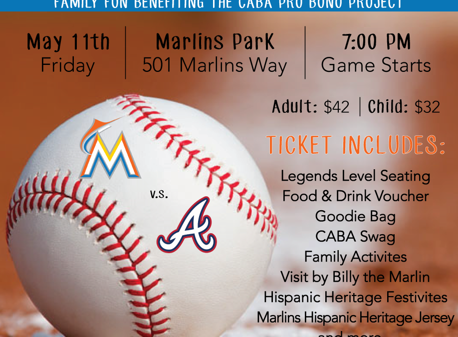 CABA PRESENTS THE 3RD ANNUAL NIGHT WITH THE MARLINS TO BENEFIT CABA PRO BONO LEGAL SERVICES